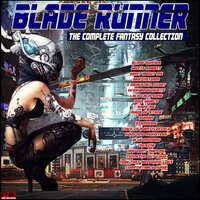 Blade Runner - The Complete Fantasy Playlist — сборник
