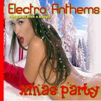 Electro Anthems Xmas Party — сборник