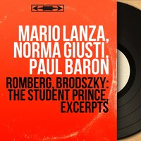 Romberg, Brodszky: The Student Prince, Excerpts — Mario Lanza, Norma Giusti, Paul Baron