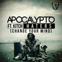 Haters [Change Your Mind] — Apocalypto, Kitch