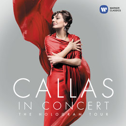 Callas in Concert - The Hologram Tour — Maria Callas