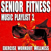 Senior Fitness Music Playlist 2 (Exercise Workout Wellness) — Blue Claw Fitness
