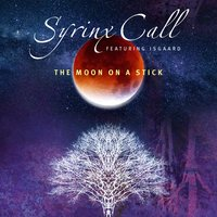 The Moon on a Stick — Isgaard, Syrinx Call