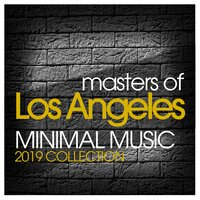 Masters of Los Angeles Minimal Music 2019 Collection — сборник