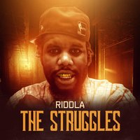 The Struggles — Riddla