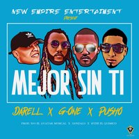 Mejor Sin Ti — G-One, Darell, Pusho
