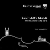 Tecchler's Cello: From Cambridge to Rome — David Matthews, Отторино Респиги, Людвиг ван Бетховен, Stephen Cleobury, Orchestra dell'Accademia Nazionale di Santa Cecilia, Choir Of King's College, Cambridge, Ola Gjeilo, Mark Simpson