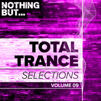 Nothing But... Total Trance Selections, Vol. 09 — сборник