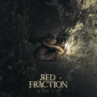 Birth — Red Fraction