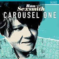 Carousel One — Ron Sexsmith