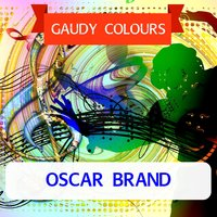 Gaudy Colours — Oscar Brand