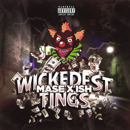 Wickedest Tings — Mase, Ish