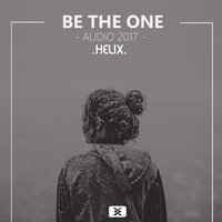 Be the One — Helix