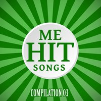 Me Hit Songs Compilation, Vol. 03 — сборник
