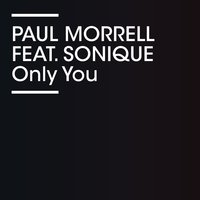 Only You — Sonique, Paul Morrell