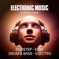 Electronic Music Overload (Dubstep, Edm, Drum & Bass, Electro) — Ibiza DJ Rockerz, Playlist DJs, DJ Electronica Trance