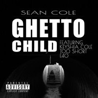 Ghetto Child - Single — sean cole, Nuttso