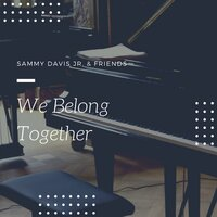 We Belong Together — Sammy Davis, Jr. With The Sy Oliver Orchestra, Jr. With Joseph Gershenson's Orchestra, Jr. With Morty Steven's Orchestra, Sammy Davis Jr and Carmen McRae with Jack Pleis's Orchestra, Sammy Davis, Jr. With Joseph Gershenson's Orchestra, Jr. With The Sy Oliver Orchestra, Sammy Davis Jr and Carmen McRae with Jack Pleis's Orchestra, Jr. With Morty Steven's Orchestra, Жорж Бизе