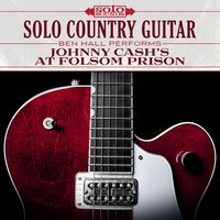 Solo Country Guitar: Johnny Cash's at Folsom Prison — Solo Sounds, Ben Hall