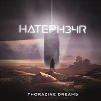 Thorazine Dreams — Hateph34r