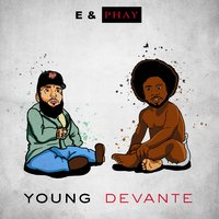 Young Devante — Eric Young, Phay
