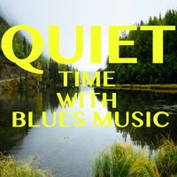 Quiet Time With Blues Music — сборник