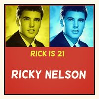 Rick Is 21 — Ricky Nelson