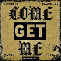 Come Get Me — Hussein Fatal, NawfSide Outlaw