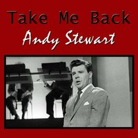 Take Me Back — Andy Stewart