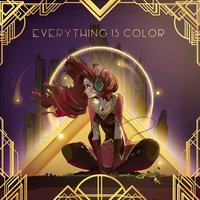 Everything Is Color — Through Juniper Vale