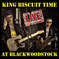 Live and Unaware — King Biscuit Time