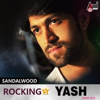 Sandalwood Rocking Star - Yash - Super Hits — сборник
