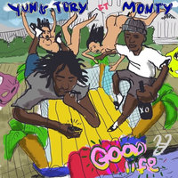 Good Life — Monty, Yung Tory