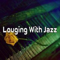 Louging With Jazz — Bar Lounge
