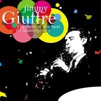 The Best of the Best - 67 Masterpieces — Jimmy Giuffre