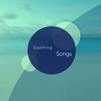 Soothing Songs of Relaxing Music — Relaxing Music