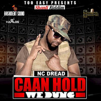 Caan Hold We Dung — NC Dread