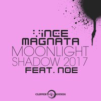 Moonlight Shadow 2017 — NOE, Vince Magnata
