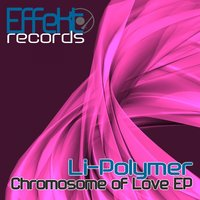 Chromosome of Love EP — Li-Polymer