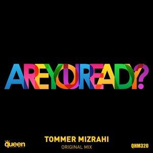 Tommer Mizrahi - Are You Ready ? слушать музыку