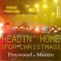 Headin' Home (For Christmas) — Heywood Moore