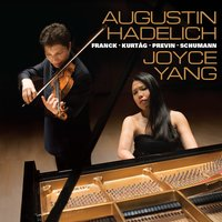 Augustin Hadelich and Joyce Yang: Works by Franck, Kurtág, Previn, Schumann — André Previn, Augustin Hadelich, Joyce Yang, György Kurtág, Роберт Шуман, Сезар Франк