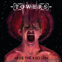 Arise The Red Sun — Towers