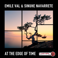 At the Edge of Time — Sinuhe Navarrete, Emile Val, Emile Val, Sinuhe Navarrete
