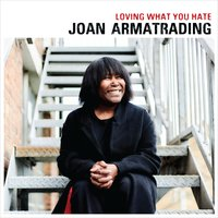 Loving What You Hate — Joan Armatrading