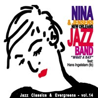 What a Day — Jensens New Orleans Jazzband, Hans Ingelstam, Nina & Jensens New Orleans Jazzband, Nina
