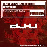 Everything — Re-1st, System Error Djs, Re-1st Vs System Error Djs
