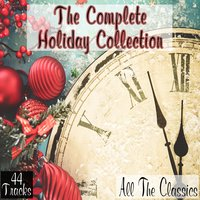 The Complete Holiday Collection: All the Classics — сборник