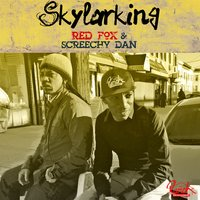 Skylarking - Single — Red Fox, Screechy Dan