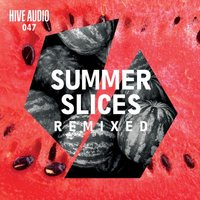 Various Artists - Summer Slices Remixed — сборник